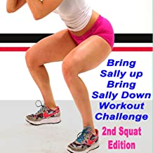 Bring Sally up Bring Sally Down Workout Challenge (2nd Squat Edition) (The Best Music for Aerobics, Pumpin' Cardio Power, Crossfit, Plyo, Exercise, Steps, Barré, Routine, Curves, Sculpting, Abs, Butt, Lean, Twerk, Slim Down Fitness Workout)