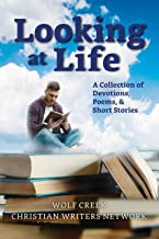 Looking at Life: A Collections of Short Stories, Poems and Devotions