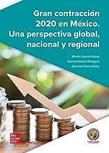 Gran contracción 2020 en México: Una perspectiva global, nacional y regional (Spanish Edition)