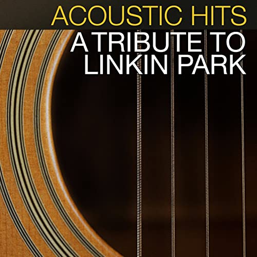 Acoustic Hits: A Tribute to Linkin Park by Acoustic Hits on Amazon