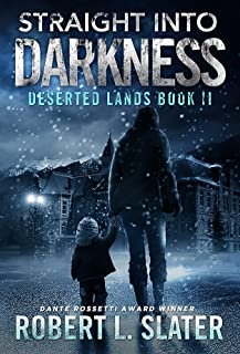 Straight Into Darkness: Post-Apocalyptic Young Adult (Deserted Lands Book 2)