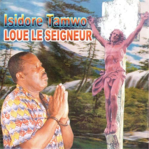 Loue Le Seigneur by Isidore Tamwo on Amazon Music - Amazon com