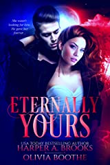 Eternally Yours: A Vampire Paranormal Romance Kindle Edition