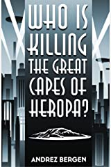 Who is Killing the Great Capes of Heropa? Kindle Edition