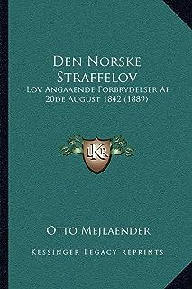 Den Norske Straffelov: Lov Angaaende Forbrydelser AF 20de August 1842 (1889)