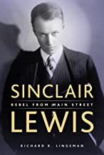 Sinclair Lewis: Rebel From Main Street