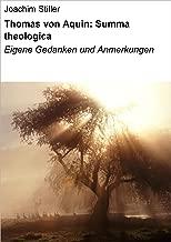 Thomas von Aquin: Summa theologica: Eigene Gedanken und Anmerkungen (German Edition)