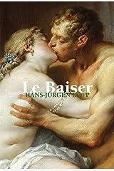 Le Baiser (French Edition) Kindle Edition