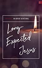 Long-Expected Jesus: An Advent Devotional