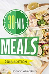 30 Minute Meals: Quick and Easy Recipes You Will Love Kindle Edition