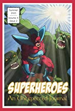 An Unexpected Journal: Superheroes: Why We Look for Superheroes Everywhere (Volume 4 Book 2)