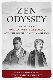 Zen Odyssey: The Story of Sokei-an, Ruth Fuller Sasaki, and the Birth of Zen in (English Edition)