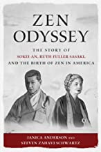 Zen Odyssey: The Story of Sokei-an, Ruth Fuller Sasaki, and the Birth of Zen in