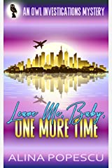 Leave Me, Baby, One More Time: An OWL Investigations Mystery (OWL Investigations Mysteries Book 3) Kindle Edition