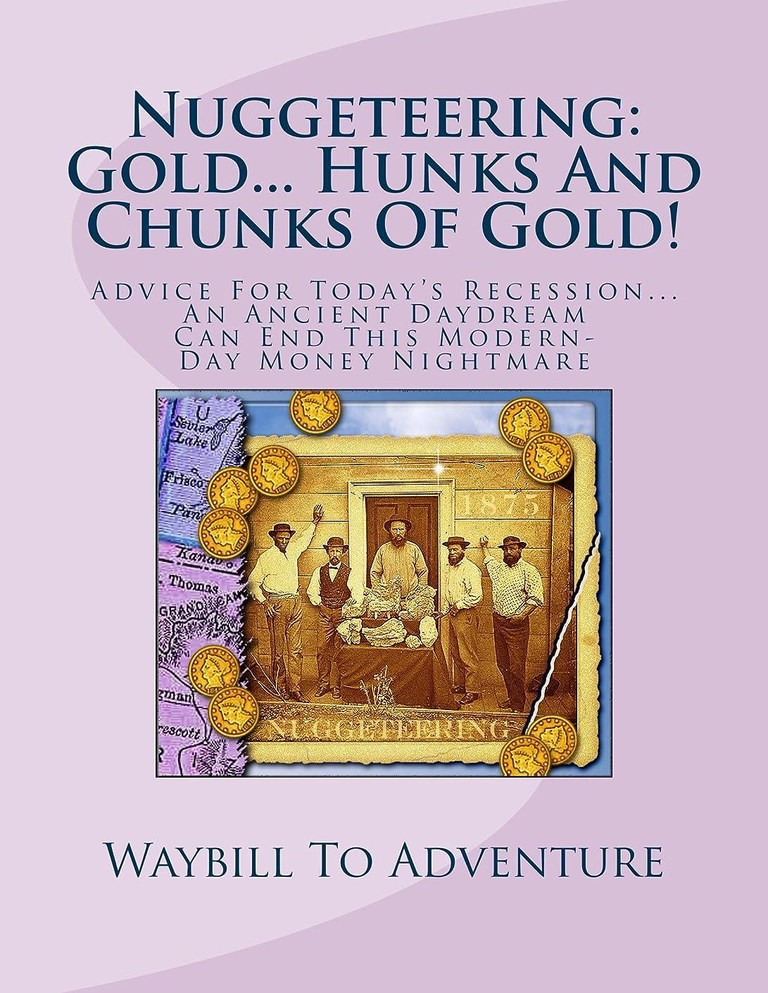 ラインナップ通り可塑性Nuggeteering: Gold... Hunks And Chunks Of Gold! (Treasure Bits And Bytes Series Book 72) (English Edition)