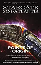 STARGATE SG-1 STARGATE ATLANTIS: Points of Origin - Volume Two of the Travelers' Tales (SGX-03) (STARGATE EXTRA (SGX-03) B...