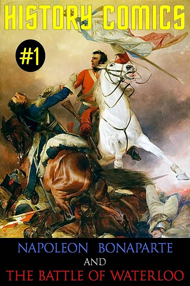 HISTORY COMICS: Issue #1 - Napoleon Bonaparte and The Battle of Waterloo (English Edition)