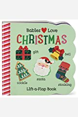 Babies Love Christmas: Chunky Lift a Flap Board Book Board book