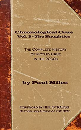 Chronological Crue Vol. 3 - The Naughties: The Complete History of Mötley Crüe in the 2000s