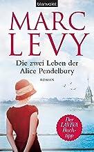 Die zwei Leben der Alice Pendelbury: Roman (German Edition)
