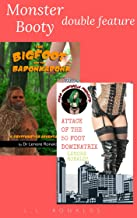 Monster Booty Double Feature: [The Bigfoot and the Badonkadonk and Attack of the 50 Foot Dominatrix]