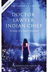 Doctor, Lawyer, Indian Chief: A Story of a Family Reunited Kindle Edition