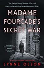 Madame Fourcade's Secret War: The Daring Young Woman Who Led France's Largest Spy Network Against Hitler (RANDOM HOUSE TR)