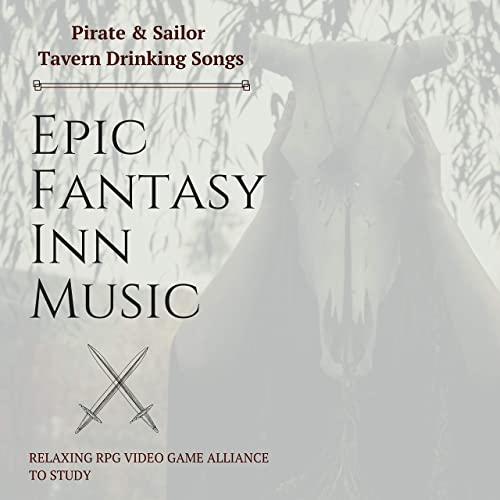 Epic Fantasy Inn Music - Pirate & Sailor Tavern Drinking Songs