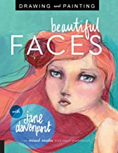 Drawing and Painting Beautiful Faces: A Mixed-Media Portrait Workshop
