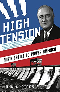 High Tension: FDR's Battle to Power America (English Edition)