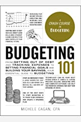 Budgeting 101: From Getting Out of Debt and Tracking Expenses to Setting Financial Goals and Building Your Savings, Your Essential Guide to Budgeting (Adams 101) (English Edition) eBook Kindle