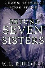 Beyond Seven Sisters (Seven Sisters Series Book 7)