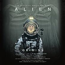 Alien: Covenant Origins: The Official Prequel to the Blockbuster Film