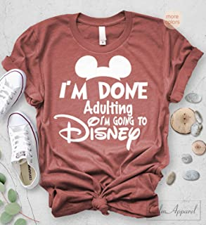 I am Done Adulting Lets Go to Disney T-shirt Funny Letter Print Unisex Tops