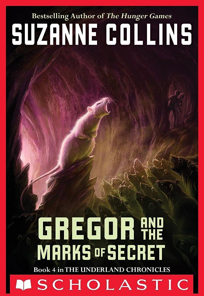 立証する創始者ハントThe Underland Chronicles #4: Gregor and the Marks of Secret (English Edition)