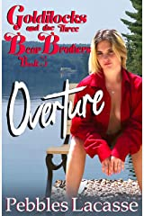 Goldilocks and the Three Bear Brothers: Overture (Naughty Goldie Book 3) Kindle Edition