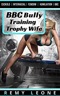 BBC Bully Training Trophy Wife: Interracial, Cuckold, Cheating, Emasculation
