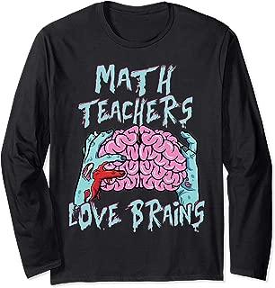 Math Teachers Love Brains Halloween Funny Top Gift  Long Sleeve T-Shirt