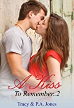 A Kiss To Remember..2(A Billionaire Romance)