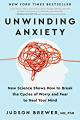 Unwinding Anxiety: New Science Shows How to Break the Cycles of Worry and Fear to Heal Your Mind Kindle Edition