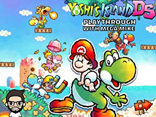 Yoshi's Island DS Playthrough With Mega Mike