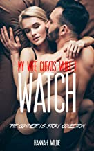 My Wife Cheats While I Watch: The Complete 15 Story Collection