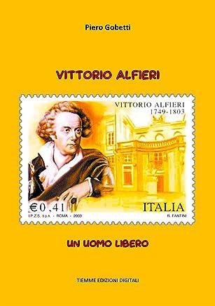 Vittorio Alfieri: Un uomo libero