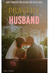 Prayers to my Husband : Daily Prayers for Seeing God in His Soul Kindle Edition