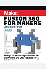 Fusion 360 for Makers, 2e: Design Your Own Digital Models for 3D Printing and Cnc Fabrication Paperback