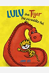 LULU the Tiger The Incredible Pet: Children's Book about Patience, Assertiveness, Compassion, and Love (LULU's Adventures) Kindle Edition