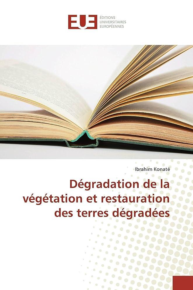 歯車平行海港Dégradation de la Végétation Et Restauration Des Terres Dégradées (Omn.Univ.Europ.)