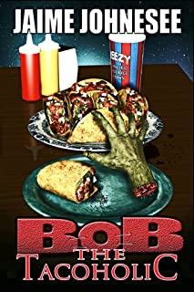Bob the Tacoholic (Bob the Zombie Book 5)