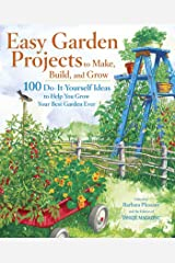 Easy Garden Projects to Make, Build, and Grow Paperback