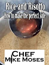 Rice and Risotto How to make the perfect side